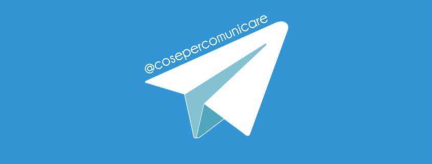 Telegram - canale @cosepercomunicare